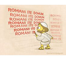 Romans go home! Photographic Print