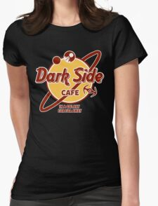 Dark Side Cafe Womens Fitted T-Shirt