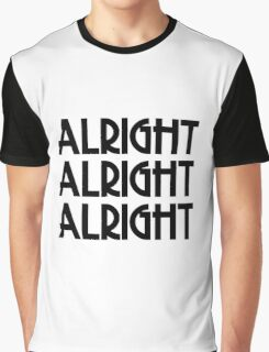 Mathew McConaghey Alright Alright Alright Movie Quote Rock and Roll Graphic T-Shirt