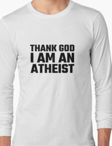 Atheism Anti Religion Quote Funny Atheism Quote Richard Dawkins Long Sleeve T-Shirt