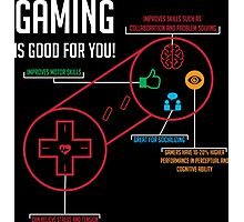 Gaming is Good for You! Photographic Print