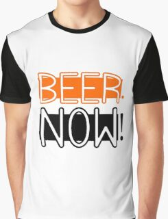Beer Drinking Drunk Humour Ale Lager Love Beer Now Graphic T-Shirt
