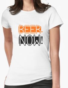 Beer Drinking Drunk Humour Ale Lager Love Beer Now Womens Fitted T-Shirt