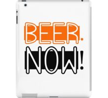 Beer Drinking Drunk Humour Ale Lager Love Beer Now iPad Case/Skin