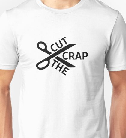 Cut the crap Funny Joke Humour Logo Simple Design Scissors Unisex T-Shirt