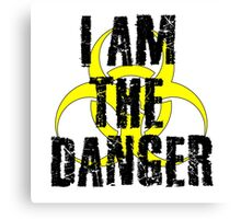 Breaking Bad Quote I am the danger Walter White TV Quote Cool Badass Canvas Print