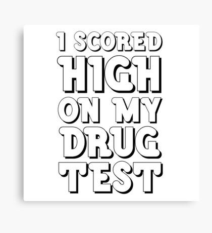 Drugs Funny Get High Humour Comedy Wordplay Weed Canvas Print