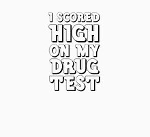 Drugs Funny Get High Humour Comedy Wordplay Weed Unisex T-Shirt