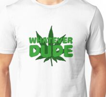 Dude Big Lebowski Funny Quote Weed Pot Smoking Movie Unisex T-Shirt