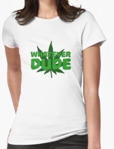 Dude Big Lebowski Funny Quote Weed Pot Smoking Movie Womens Fitted T-Shirt
