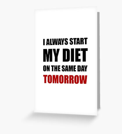Diet Tomorrow Greeting Card
