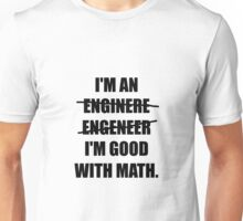 Engineer Good With Math Unisex T-Shirt