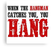 The Hateful Eight Quentin Tarantino Quote Badass Hangman Western Canvas Print