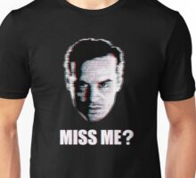 Miss Me? Static Unisex T-Shirt