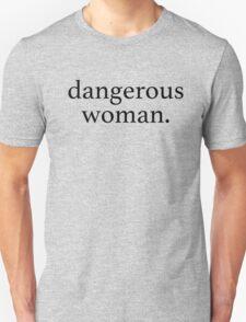 'dangerous woman' - Ariana Grande ♡ Unisex T-Shirt