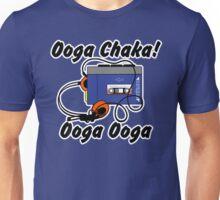 Ooga chaka! Ooga ooga Unisex T-Shirt