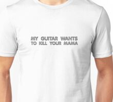 Frank Zappa My guitar wants to kill your mama Song Lyrics Rock Music Unisex T-Shirt