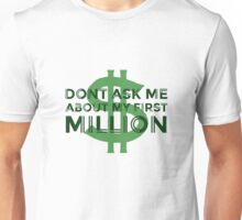 Money Humour Joke Funny Million Rich Cool Cheesy Unisex T-Shirt