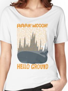 Hello Ground! Women's Relaxed Fit T-Shirt