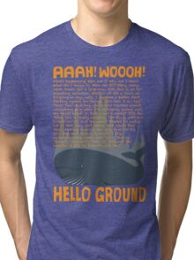 Hello Ground! Tri-blend T-Shirt