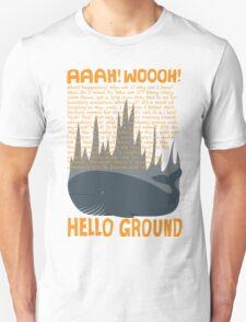 Hello Ground! Unisex T-Shirt