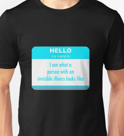 Person With Invisible Illness Looks Like Unisex T-Shirt
