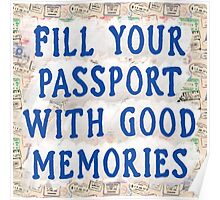 Fill Your Passport With Good Memories - Travel Art Poster