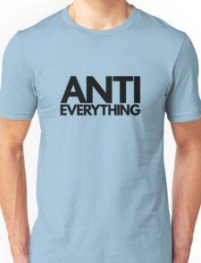 Anti Everything Unisex T-Shirt