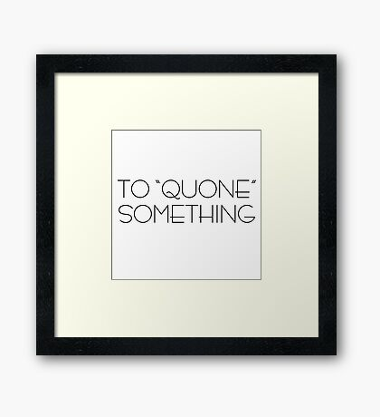 Funny Jerry Seinfeld Quote Kramer Quone TV Framed Print