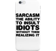 Funny Comedy Sarcasm Smart Insult Joke Humour iPhone Case/Skin
