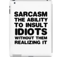 Funny Comedy Sarcasm Smart Insult Joke Humour iPad Case/Skin