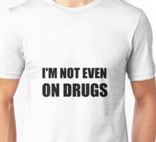 Not On Drugs Unisex T-Shirt