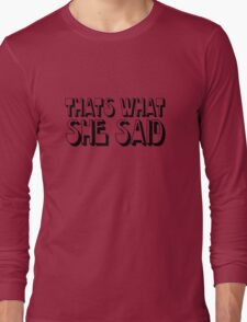 Funny Humour The Office TV Steve Carell Comedy Thats what she said Long Sleeve T-Shirt