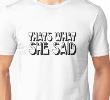 Funny Humour The Office TV Steve Carell Comedy Thats what she said Unisex T-Shirt