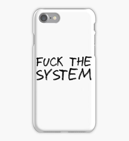 Fuck The System Punk Anarchy Protest Rock Music Grunge  iPhone Case/Skin