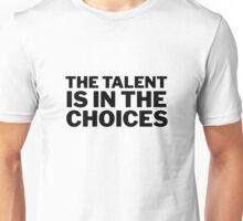 Famous Actor Quote Robert De Niro Cool Motivational Wisdom Smart Unisex T-Shirt