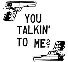 Taxi Driver Quote You Talkin To Me Robert De Niro Badass Guns Photographic Print