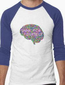 Think For Yourself Peace Hippie Colors Free Thinking Music Art Creativity Men's Baseball ¾ T-Shirt