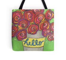 Flowers say Hello! Tote Bag
