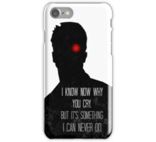 I Know Now Why You Cry... iPhone Case/Skin