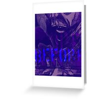 Before What? Greeting Card