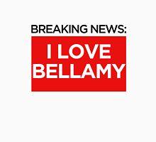 BREAKING NEWS: I LOVE BELLAMY Unisex T-Shirt