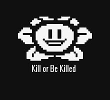 Undertale- Flowey Kill or be Killed Unisex T-Shirt