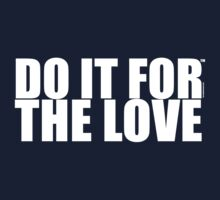 DO IT FOR THE LOVE Kids Tee