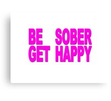 Be Sober, Get Happy (purple and white) Canvas Print