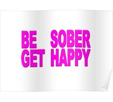 Be Sober, Get Happy (purple and white) Poster