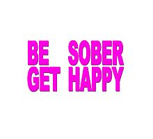 Be Sober, Get Happy (purple and white) Photographic Print