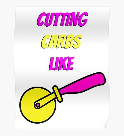Carb Cutting Poster