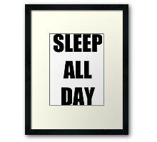 SLEEP ALL DAY Framed Print