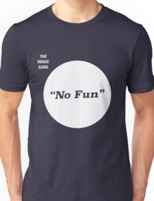 The Magic Gang - No Fun Unisex T-Shirt